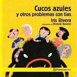 Libro Cucos Azules Y Otros Problemas Con Tias.