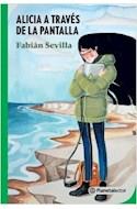 Papel ALICIA A TRAVES DE LA PANTALLA (SERIE PLANETA VERDE) [+12 AÑOS]