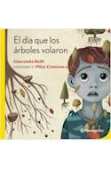 Papel DIA QUE LOS ARBOLES VOLARON [+6 AÑOS] (SERIE PLANETA AMARILLO)