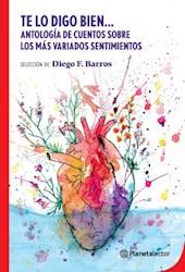 Papel Te Lo Digo Bien Antologia De Cuentos Sobre Los Mas Variados Sentimientos
