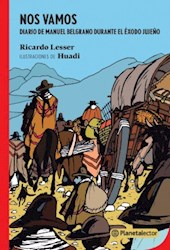 Libro Nos Vamos , Diario De Manuel Belgrano Durante El Exodo Jujeño