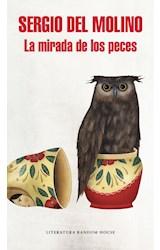 Papel MIRADA DE LOS PECES (COLECCION LITERATURA RANDOM HOUSE) (MAPA DE LAS LENGUAS)
