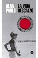Papel VIDA DESCALZO (COLECCION LITERATURA RANDOM HOUSE)