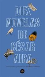 Libro Diez Novelas De Cesar Aira