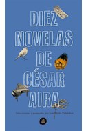 Papel DIEZ NOVELAS DE CESAR AIRA (COLECCION LITERATURA RANDOM HOUSE)
