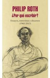 Papel POR QUE ESCRIBIR ENSAYOS ENTREVISTAS Y DISCURSOS 1960-2013 (COLECCION LITERATURA RANDOM HOUSE)