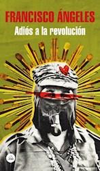 Libro Adios A La Revolucion