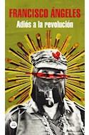 Papel ADIOS A LA REVOLUCION (COLECCION LITERATURA RANDOM HOUSE)