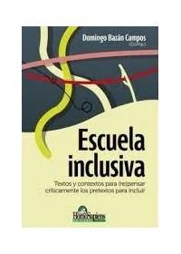Papel Escuela Inclusiva. Textos Y Contextos Para (Re)Pensar Críticamente Los Pretextos Para Incluir