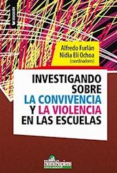 Libro Investigando Sobre La Convivencia Y La Violencia En Las Escuelas