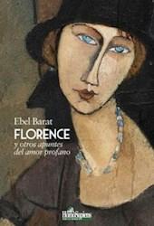 Libro Florence Y Otros Apuntes Del Amor Profano