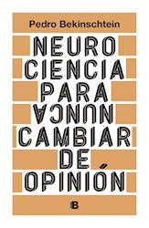 Libro Neurociencia Para Nunca Cambiar De Opinion