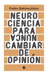 Papel NEUROCIENCIA PARA NUNCA CAMBIAR DE OPINION