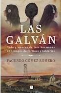 Papel GALVAN VIDA Y AMORES DE TRES HERMANAS EN TIEMPOS DE FORTINES Y TOLDERIAS (COLECCION GRANDES NOVELAS)