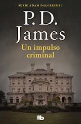 Libro Un Impulso Criminal  ( Libro 2 De La Serie Adam Dalgliesh )