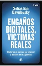 Papel ENGAÑOS DIGITALES VICTIMAS REALES HISTORIAS DE ESTAFAS POR INTERNET Y HACKEOS EN LA ARGENTINA
