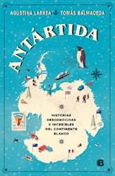 Papel Antartida: Historias Desconocidas E Increibles Del Continente Blanco