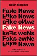 Papel FAKE NEWS COMO SE FABRICAN EN LA ARGENTINA Y EN EL MUNDO (COLECCION NO FICCION)