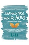 Papel CONFIANZA TOTAL PARA TUS HIJOS SOLUCIONES PARA PADRES (COLECCION LIBROS PRACTICOS)