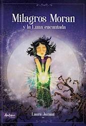 Libro Milagros Moran Y La Luna Encantada