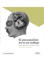 Papel EL PSICOANALISIS NO ES UN TRABAJO