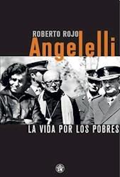 Libro Angelelli -La Vida Por Los Pobres