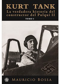 Papel Kurt Tank - La Verdadera Historia Del Constructor Del Pulqui Ii