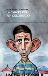 Libro La Carcel Del Fin Del Mundo .Y Otras Historias