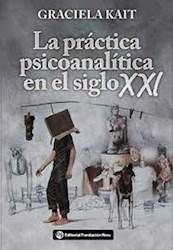 Libro La Practica Psicoanalitica En El Siglo Xxi