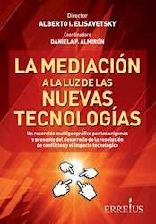 Libro La Mediacion A La Luz De Las Nuevas Tecnologias