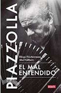 Papel PIAZZOLLA EL MAL ENTENDIDO (COLECCION BIOGRAFIAS)