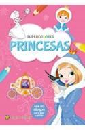 Papel PRINCESAS (COLECCION SUPERCOLORES) [+ DE 60 DIBUJOS PARA LEER Y PINTAR]