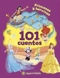 Libro 101 Cuentos :Princesas Y Heroinas