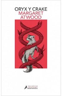 Libro Oryx Y Crake ( Libro 1 De La Trilogia Maddaddam )