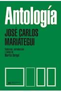 Papel ANTOLOGIA [JOSE CARLOS MARIATEGUI] (COLECCION BIBLIOTECA DEL PENSAMIENTO SOCIALISTA)
