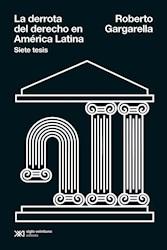 Libro La Derrota Del Derecho En America Latina