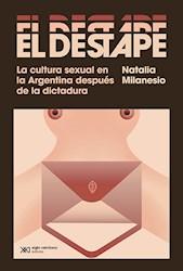 Libro El Destape .La Cultura Sexual En La Argentina Despues De La Dictadura