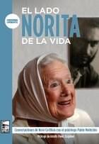 Libro El Lado Norita De La Vida .Conversaciones De  Nora Corti/As Con El Psicolo