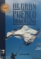 Libro Al Pueblo Argentino .Cronicas De Una Corresponsal