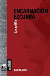 Libro Encarnacion Ezcurra .La Caudilla