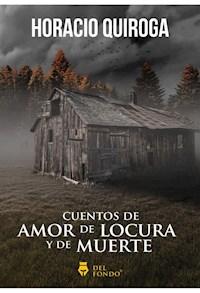 Libro Cuentos De Amor De Locura Y De Muerte