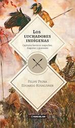 Libro Los Luchadores Indigenas