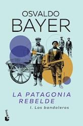 Libro 1. La Patagonia Rebelde