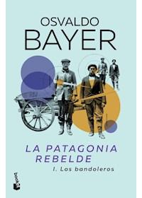 Papel La Patagonia Rebelde. 1 Los Bandoleros