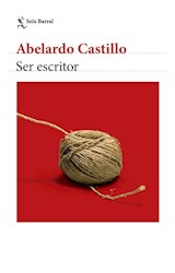 Papel SER ESCRITOR (COLECCION BIBLIOTECA ABELARDO CASTILLO)