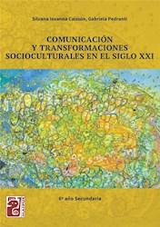Libro Comunicacion Y Transformaciones Socioculturales En El Siglo Xxi