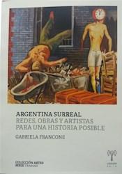 Libro Argentina Surreal .Redes, Obras Y Artistas Para Una Historia Posible