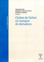 Libro Clubes De Futbol En Tiempos De Dictadura . (Nva Ed)