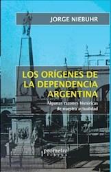 Libro Los Origenes De La Dependencia Argentina