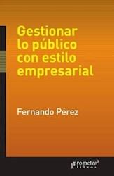 Libro Gestionar Lo Publico Con Estilo Empresarial